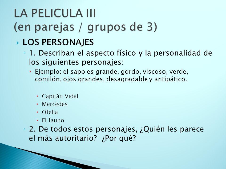 LOS PERSONAJES 1. Describan el aspecto físico y la personalidad de los siguientes personajes: Ejemplo: el sapo es grande, gordo, viscoso, verde, comil