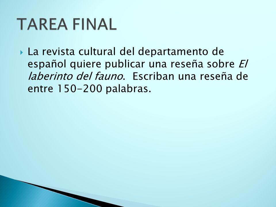 La revista cultural del departamento de español quiere publicar una reseña sobre El laberinto del fauno. Escriban una reseña de entre 150-200 palabras