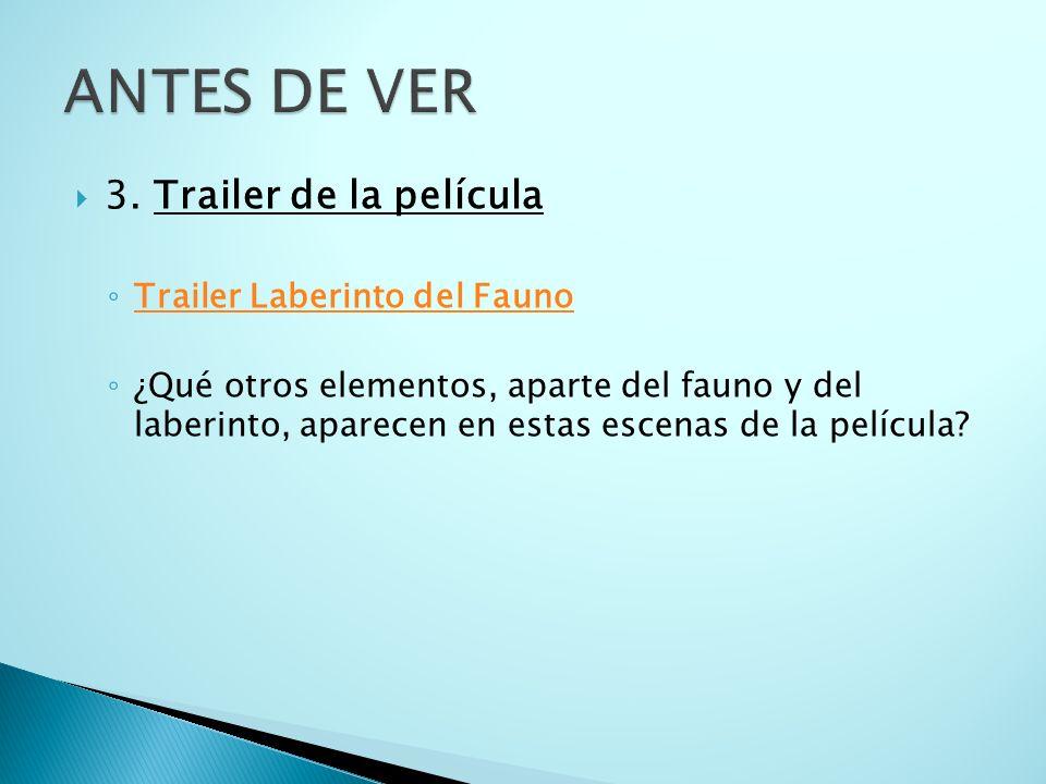 3. Trailer de la película Trailer Laberinto del Fauno ¿Qué otros elementos, aparte del fauno y del laberinto, aparecen en estas escenas de la película