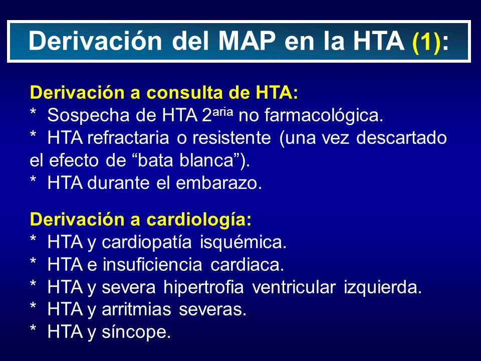 Derivación a consulta de HTA: * Sospecha de HTA 2 aria no farmacológica. * HTA refractaria o resistente (una vez descartado el efecto de bata blanca).