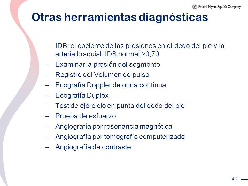 40 Otras herramientas diagnósticas – IDB: el cociente de las presiones en el dedo del pie y la arteria braquial. IDB normal >0,70 – Examinar la presió