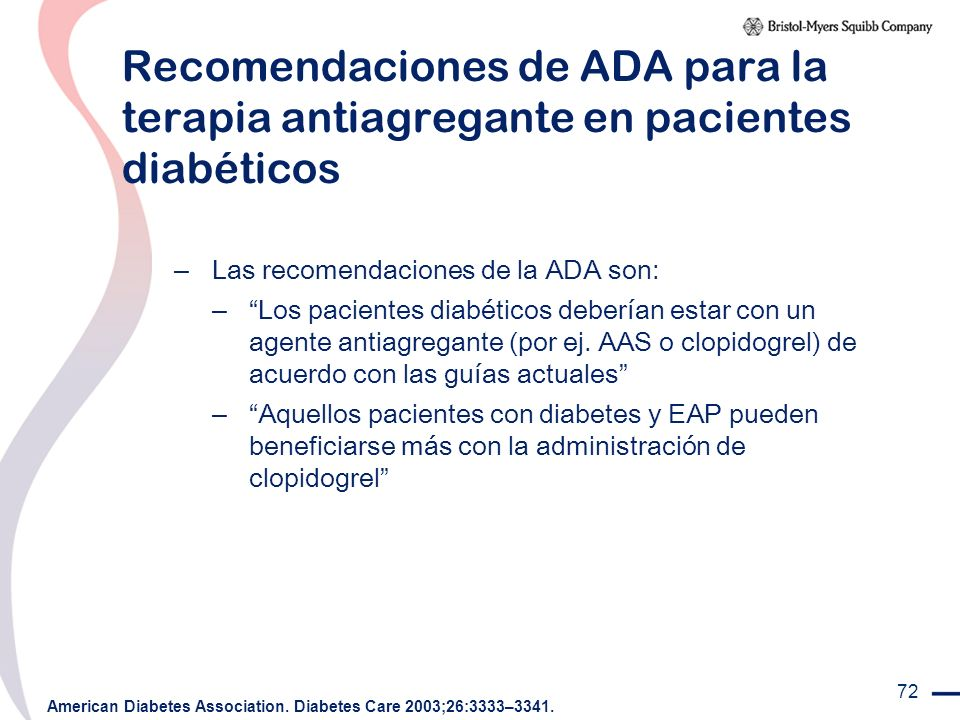 72 Recomendaciones de ADA para la terapia antiagregante en pacientes diabéticos – Las recomendaciones de la ADA son: – Los pacientes diabéticos deberí