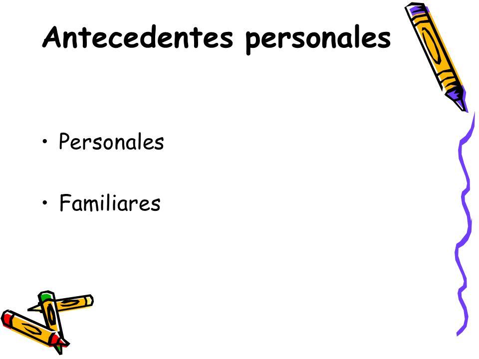 Antecedentes personales Personales Familiares