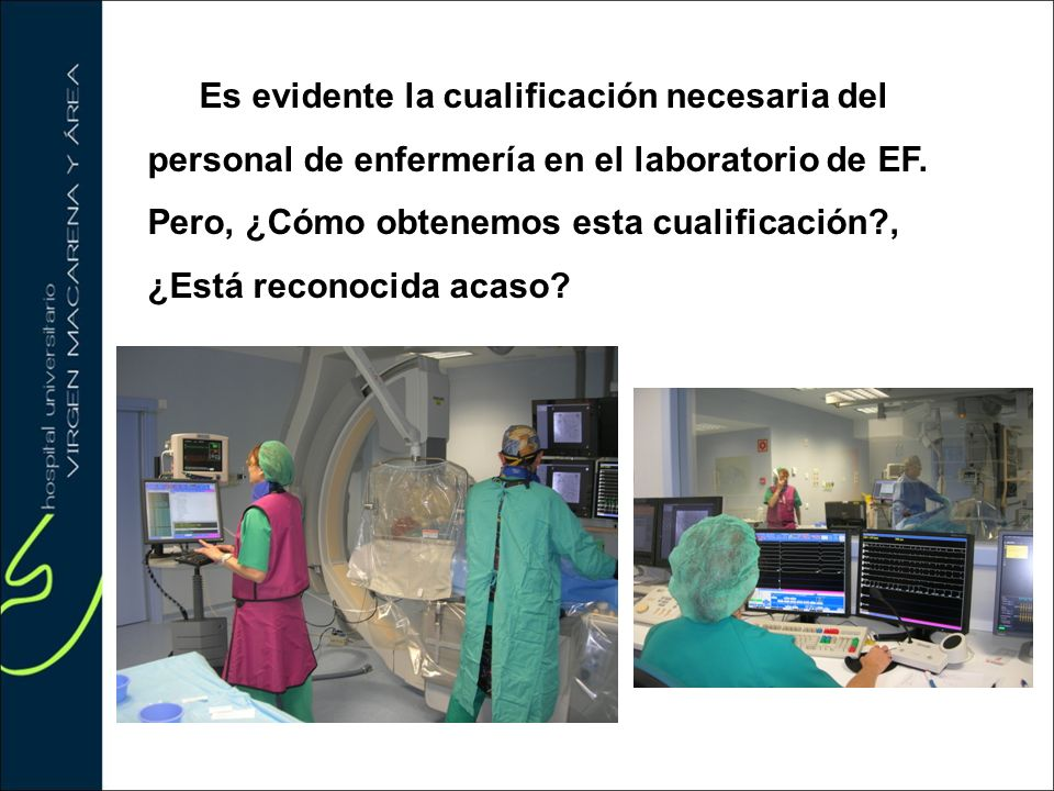 Es evidente la cualificación necesaria del personal de enfermería en el laboratorio de EF. Pero, ¿Cómo obtenemos esta cualificación?, ¿Está reconocida