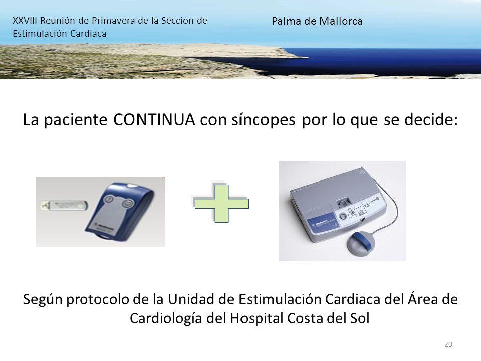 20 Según protocolo de la Unidad de Estimulación Cardiaca del Área de Cardiología del Hospital Costa del Sol La paciente CONTINUA con síncopes por lo q