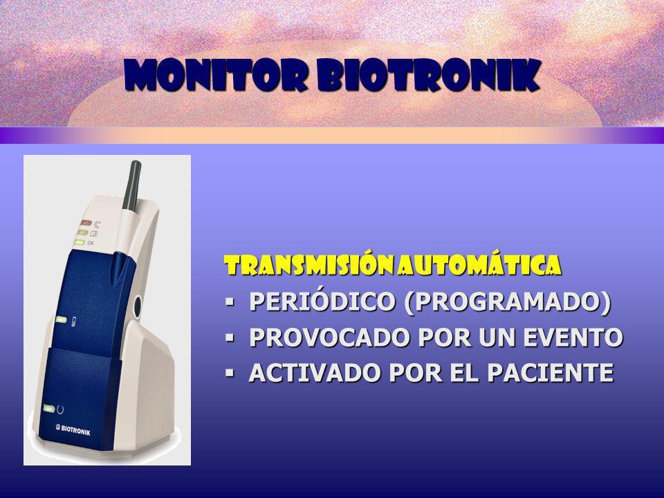 MONITOR BIOTRONIK TRANSMISIÓN AUTOMÁTICA PERIÓDICO (PROGRAMADO) PERIÓDICO (PROGRAMADO) PROVOCADO POR UN EVENTO PROVOCADO POR UN EVENTO ACTIVADO POR EL