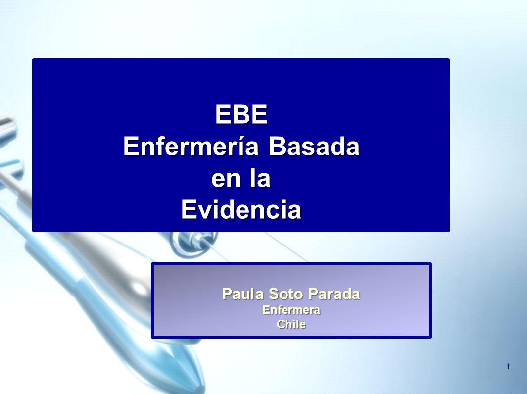 1 EBE Enfermería Basada en la Evidencia Paula Soto Parada EnfermeraChile
