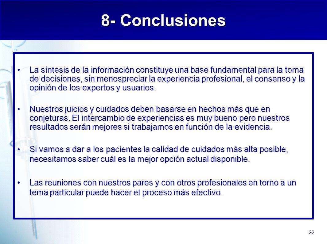 22 La síntesis de la información constituye una base fundamental para la toma de decisiones, sin menospreciar la experiencia profesional, el consenso