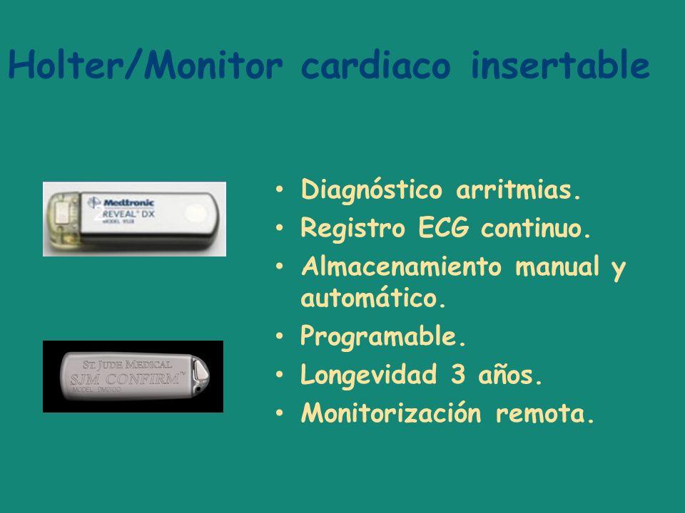 Holter/Monitor cardiaco insertable Diagnóstico arritmias. Registro ECG continuo. Almacenamiento manual y automático. Programable. Longevidad 3 años. M