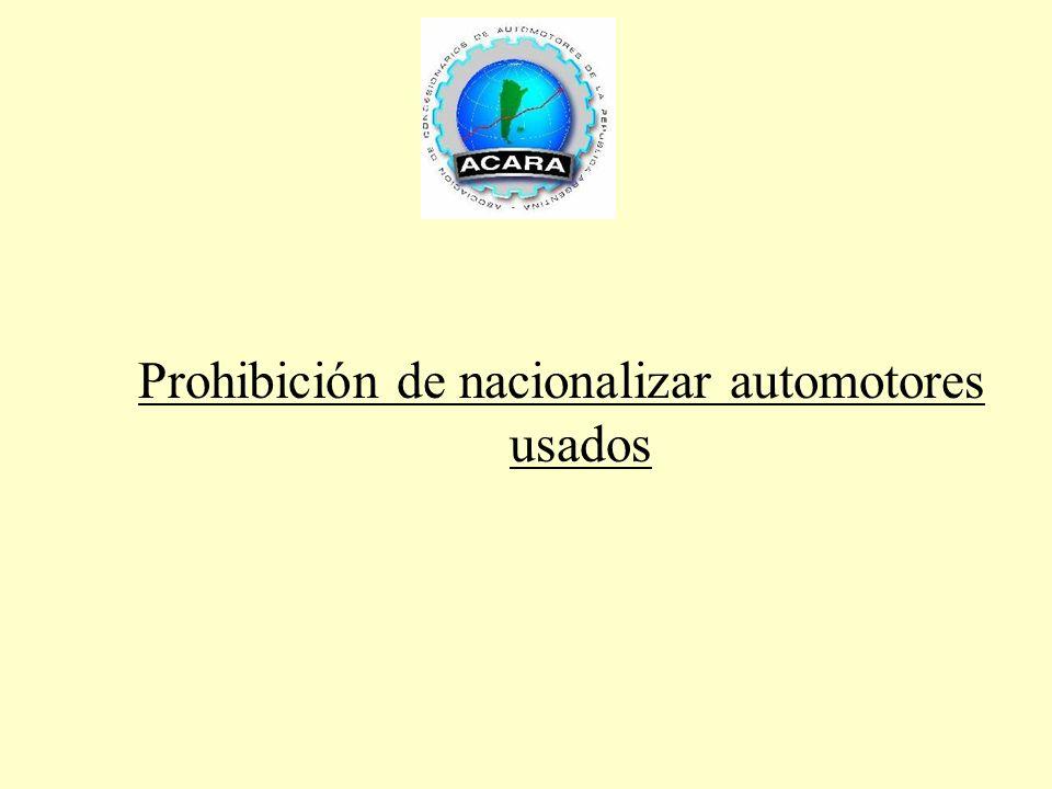Prohibición de nacionalizar automotores usados