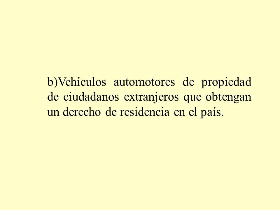 c)Vehículos automotores de propiedad de ciudadanos extranjeros en misión oficial en el país, que cumplan con las normas legales pertinentes.