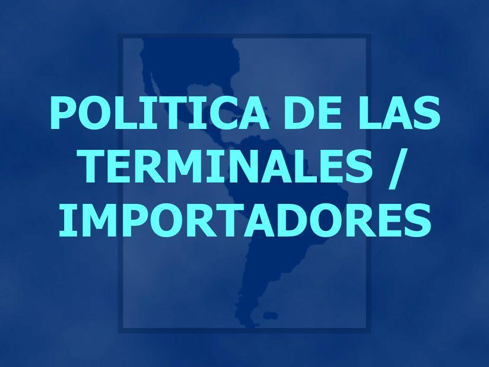 POLITICA DE LAS TERMINALES / IMPORTADORES