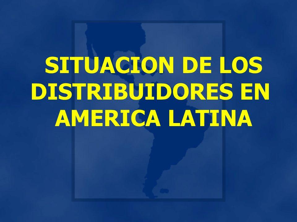 SITUACION DE LOS DISTRIBUIDORES EN AMERICA LATINA