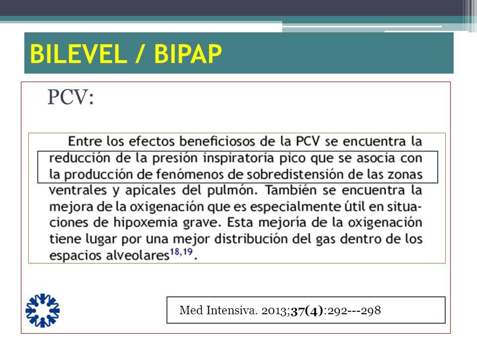 BILEVEL / BIPAP PCV: Med Intensiva. 2013;37(4):292---298