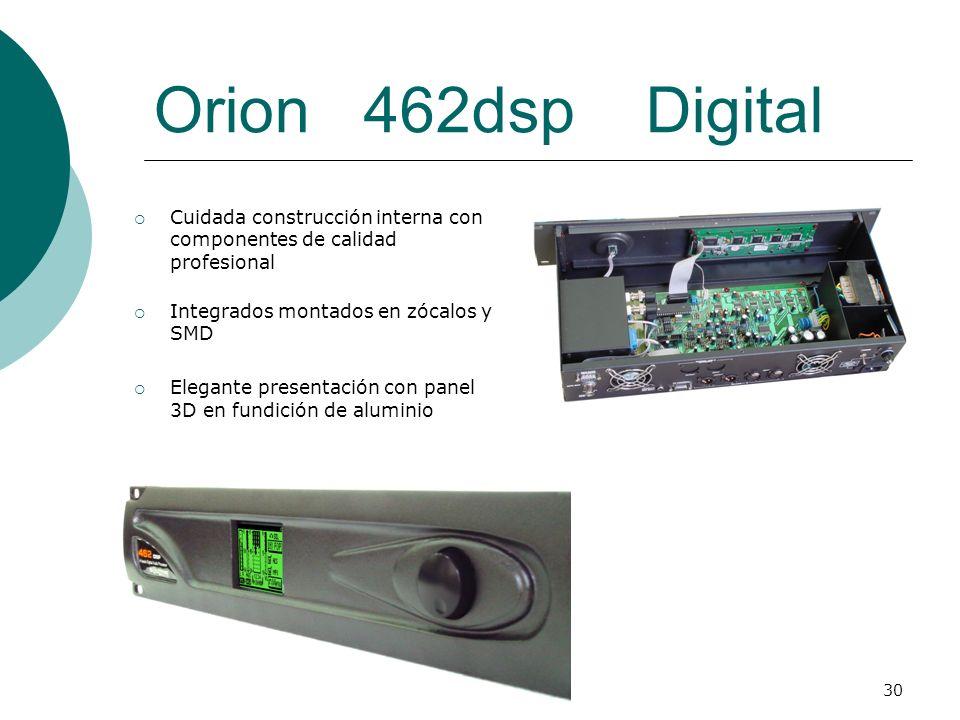 30 Orion 462dsp Digital Cuidada construcción interna con componentes de calidad profesional Integrados montados en zócalos y SMD Elegante presentación