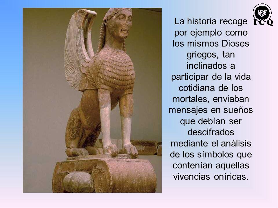 La historia recoge por ejemplo como los mismos Dioses griegos, tan inclinados a participar de la vida cotidiana de los mortales, enviaban mensajes en