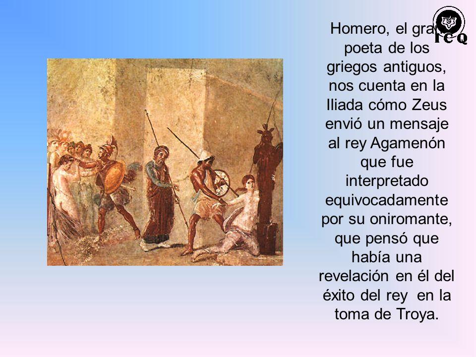 Homero, el gran poeta de los griegos antiguos, nos cuenta en la Iliada cómo Zeus envió un mensaje al rey Agamenón que fue interpretado equivocadamente