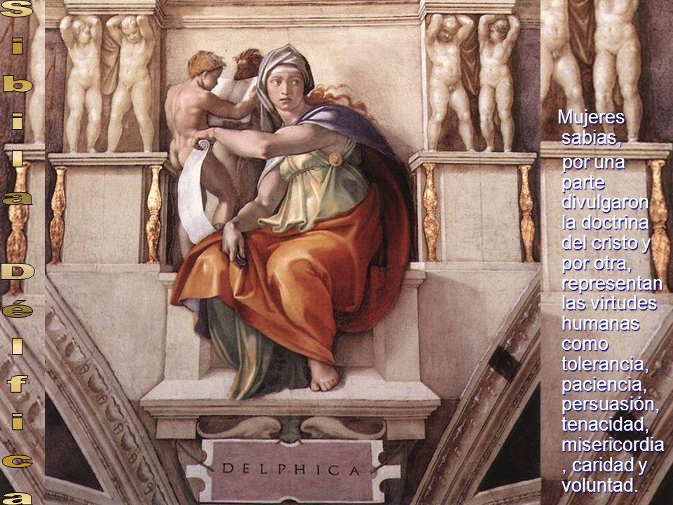 Mujeres sabias, por una parte divulgaron la doctrina del cristo y por otra, representan las virtudes humanas como tolerancia, paciencia, persuasión, t