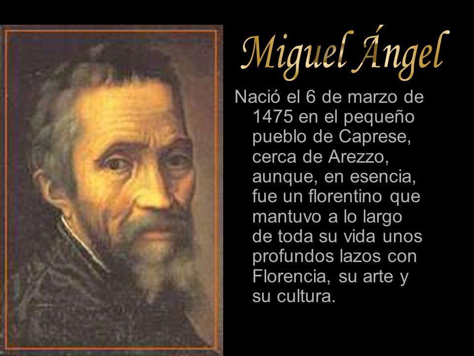 Nació el 6 de marzo de 1475 en el pequeño pueblo de Caprese, cerca de Arezzo, aunque, en esencia, fue un florentino que mantuvo a lo largo de toda su