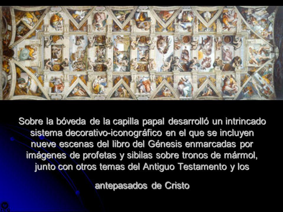 Sobre la bóveda de la capilla papal desarrolló un intrincado sistema decorativo-iconográfico en el que se incluyen nueve escenas del libro del Génesis