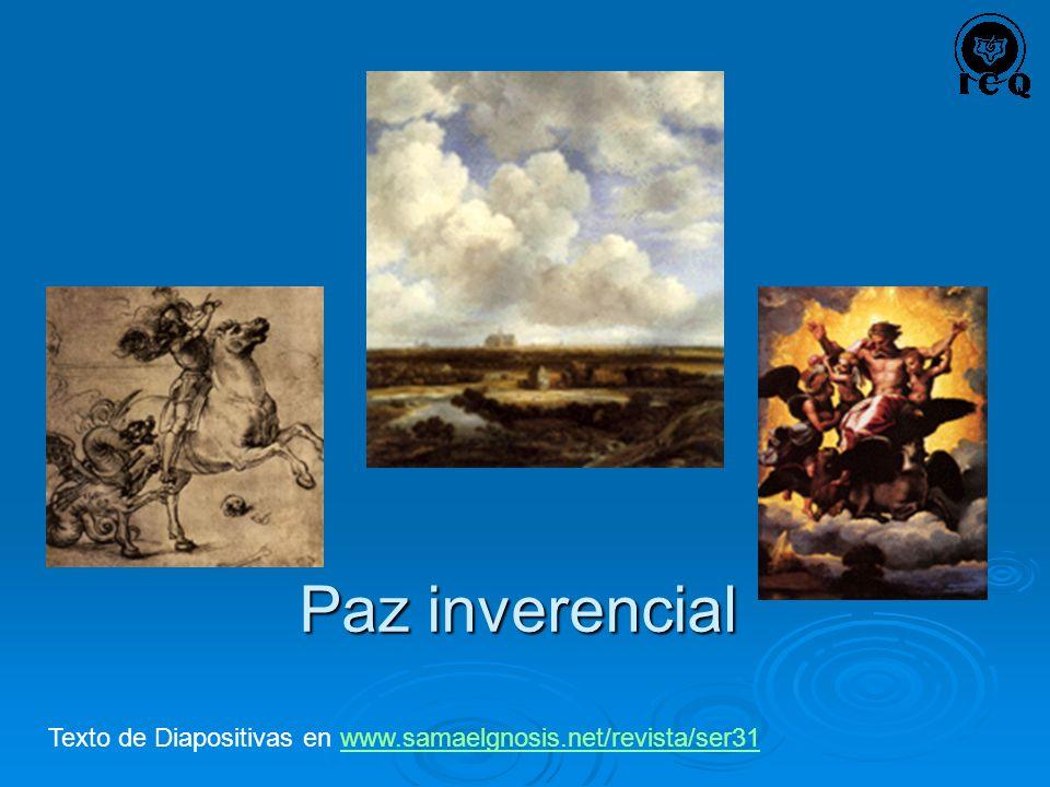 Paz inverencial Texto de Diapositivas en www.samaelgnosis.net/revista/ser31www.samaelgnosis.net/revista/ser31
