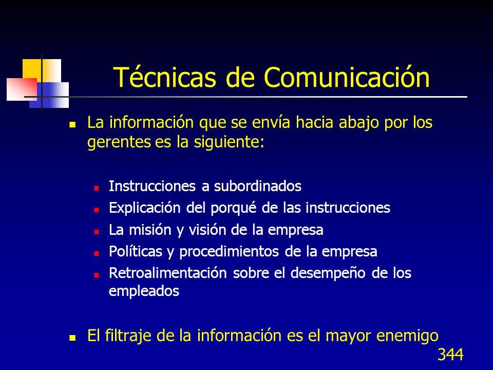 343 Técnicas de Comunicación Los propósitos de la comunicación son: Influir a los empleados a trabajar para la organización Proporcionarles la informa