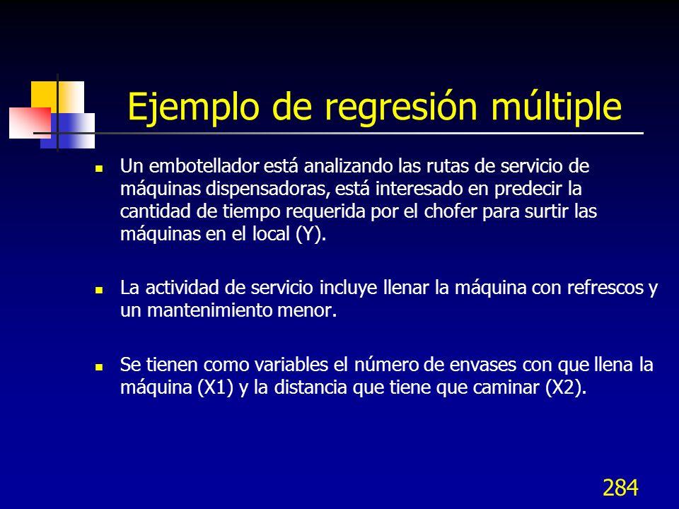 284 Ejemplo de regresión múltiple Un embotellador está analizando las rutas de servicio de máquinas dispensadoras, está interesado en predecir la cant