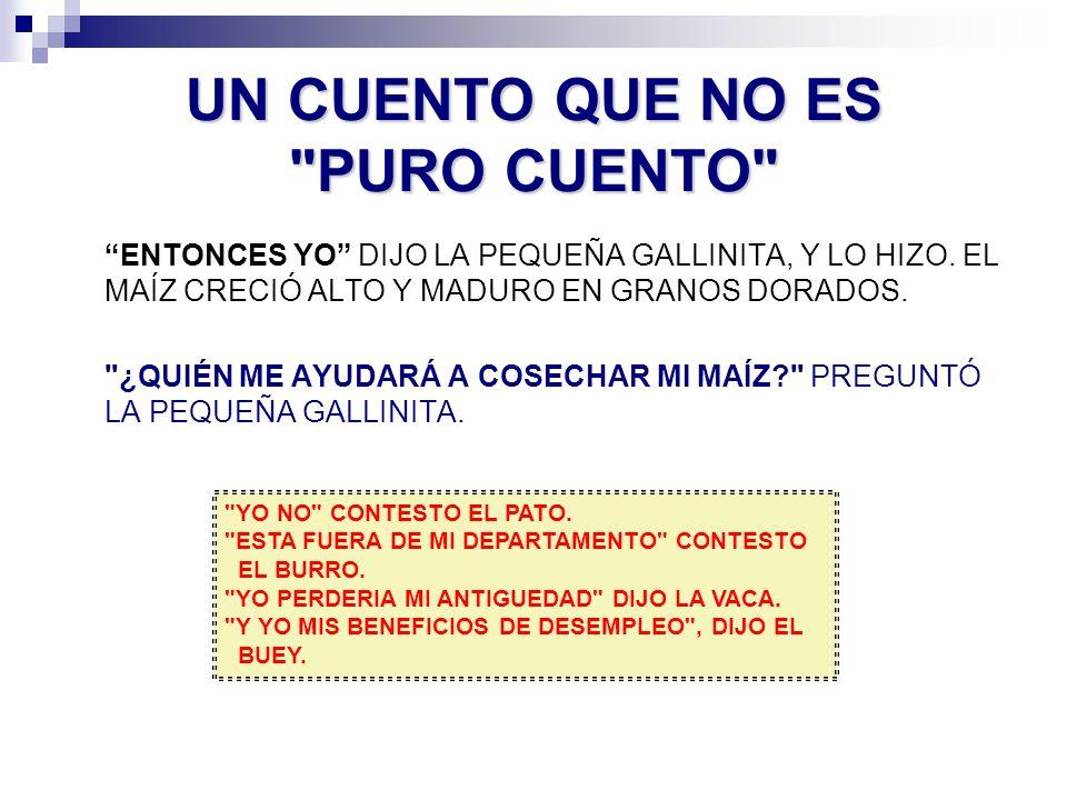 ENTONCES YO DIJO LA PEQUEÑA GALLINITA, Y LO HIZO. EL MAÍZ CRECIÓ ALTO Y MADURO EN GRANOS DORADOS.