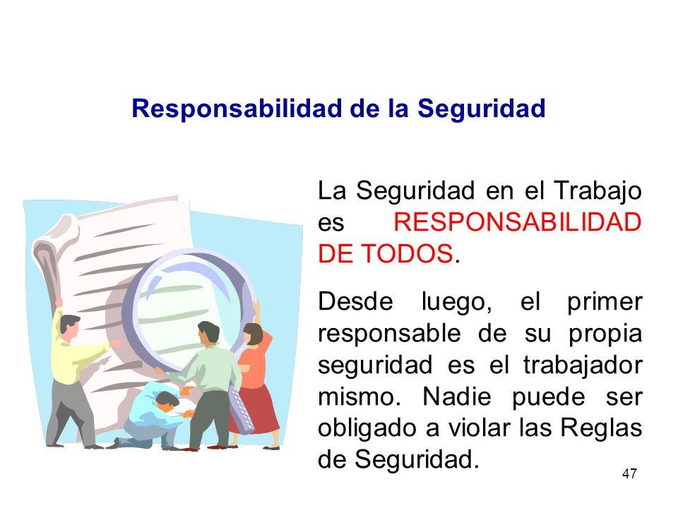 46 Prioridad de la Seguridad La prevención y control de los riesgos de trabajo son parte integral de la función operativa. Es obligación de todos los