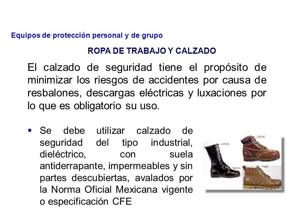 El uso de la ropa y calzado proporcionado por la empresa, completo y sin modificaciones en su diseño original deberá usarse durante todas las actividades.