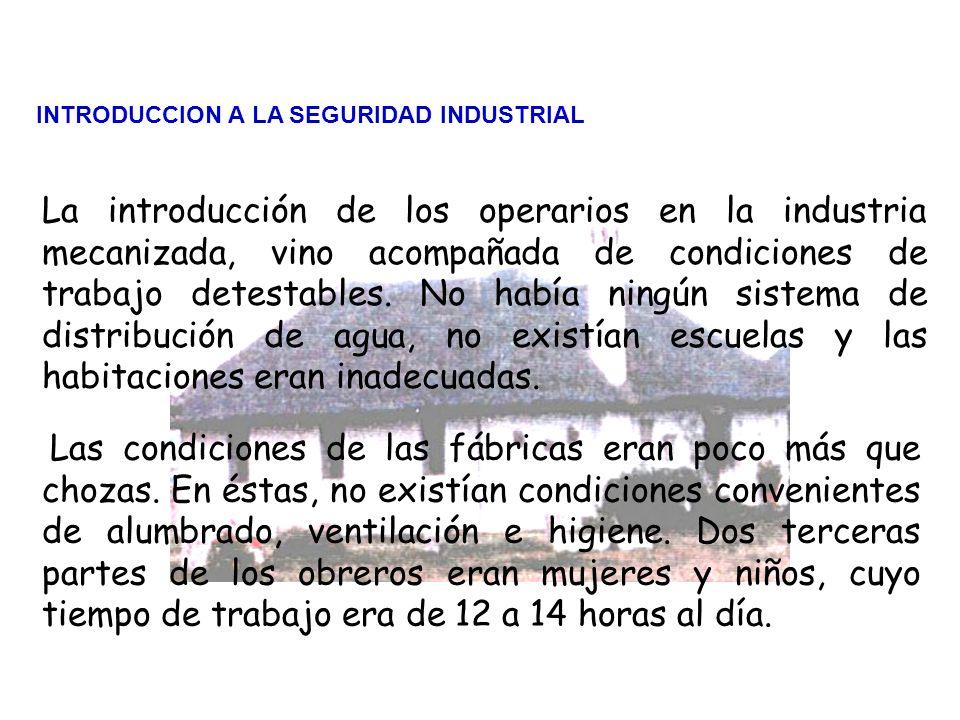 6 La verdadera necesidad de la seguridad organizada se hizo patente con la Revolución Industrial, ya que vino acompañada de condiciones de trabajo ina