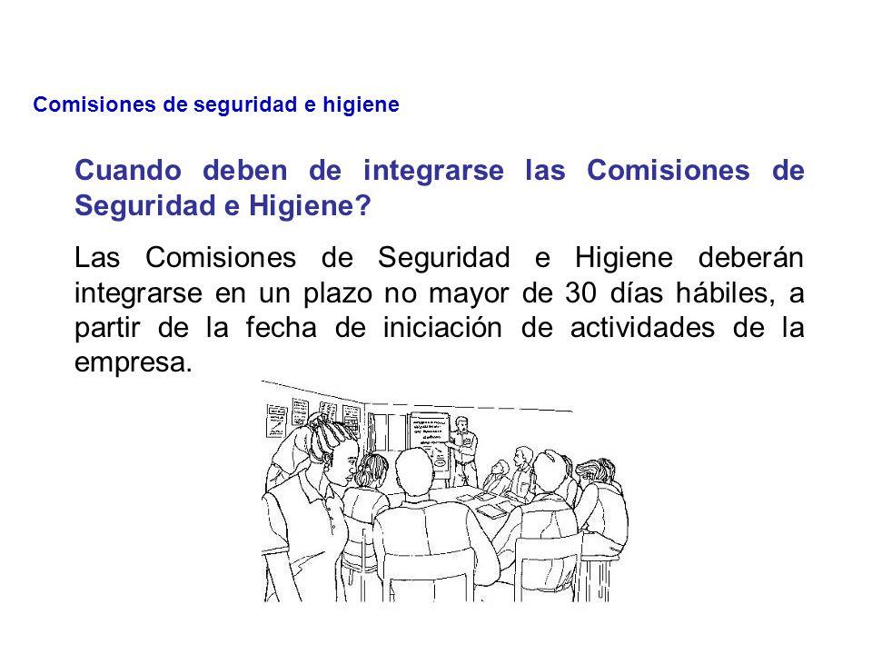 Objetivo Integración y funcionamiento de las Comisiones de Seguridad e Higiene, que deben organizarse en todas las empresas o establecimientos, de acu