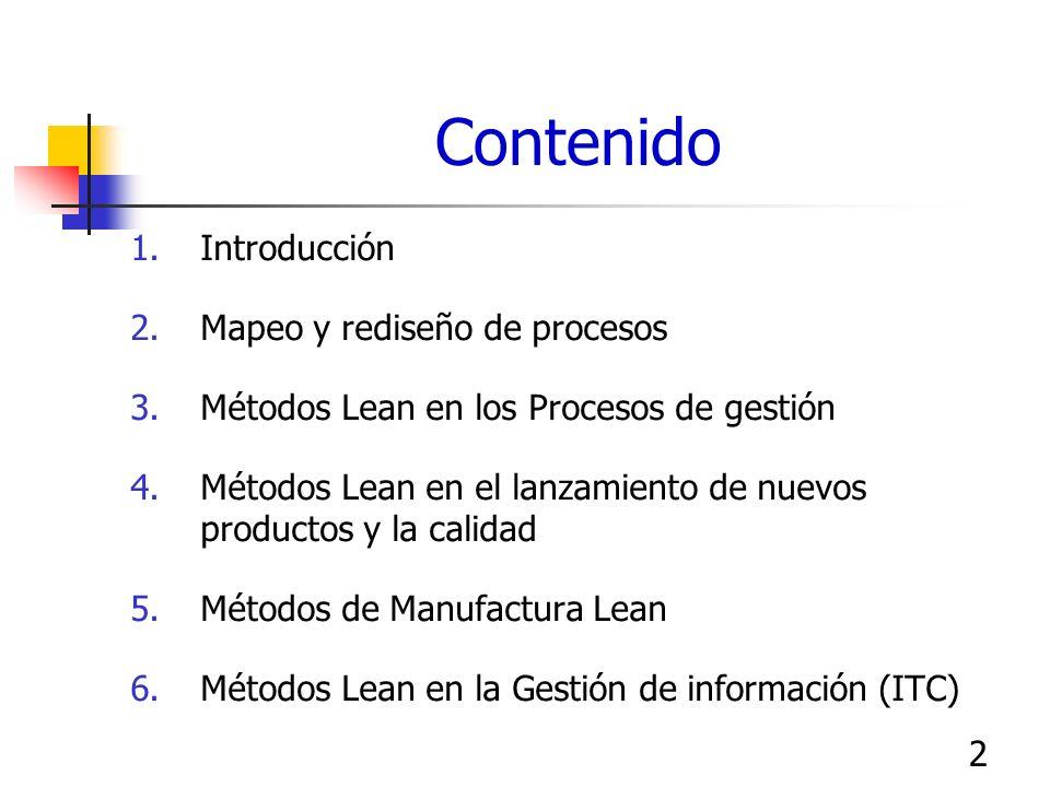 2 Contenido 1.Introducción 2.Mapeo y rediseño de procesos 3.Métodos Lean en los Procesos de gestión 4.Métodos Lean en el lanzamiento de nuevos product