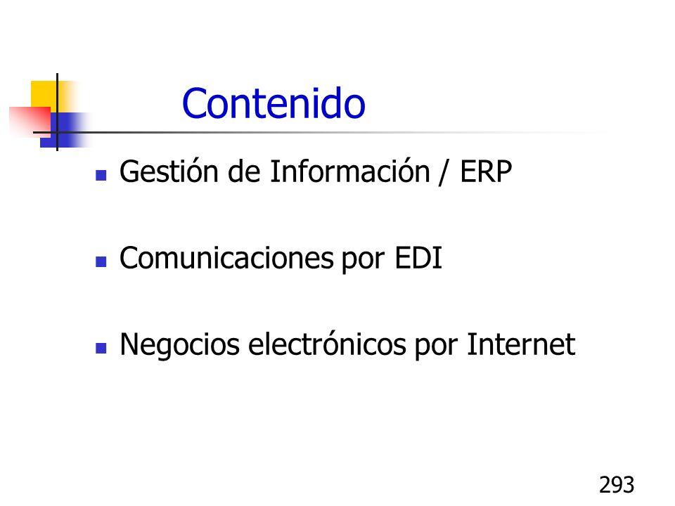 293 Contenido Gestión de Información / ERP Comunicaciones por EDI Negocios electrónicos por Internet