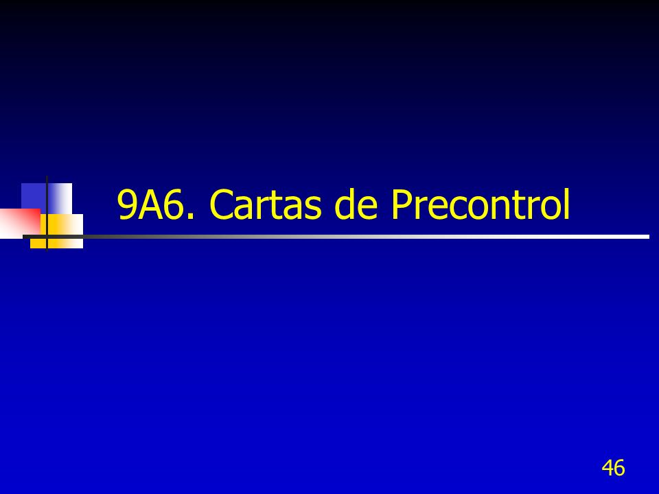 46 9A6. Cartas de Precontrol
