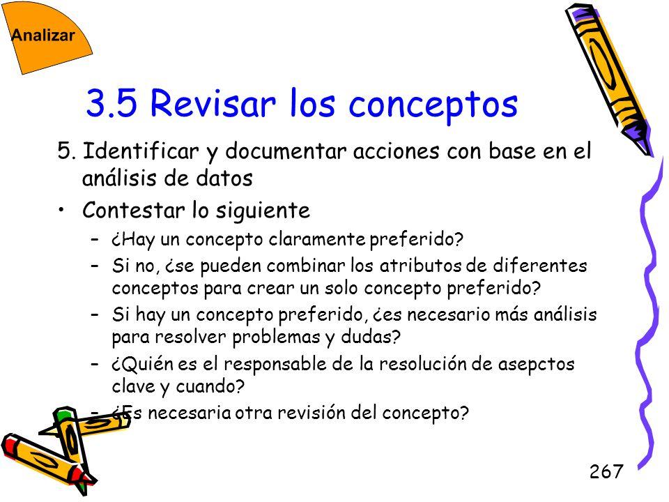 267 3.5 Revisar los conceptos 5. Identificar y documentar acciones con base en el análisis de datos Contestar lo siguiente –¿Hay un concepto clarament