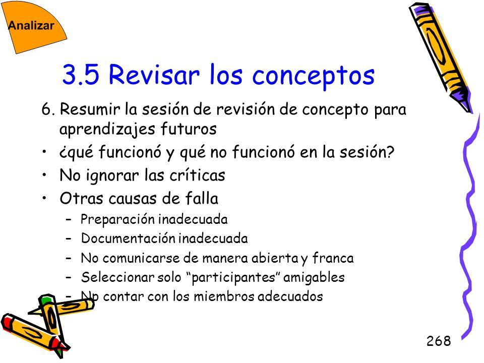268 3.5 Revisar los conceptos 6. Resumir la sesión de revisión de concepto para aprendizajes futuros ¿qué funcionó y qué no funcionó en la sesión? No