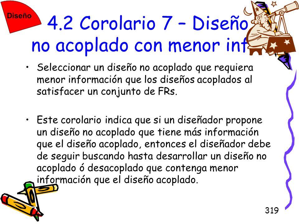 319 4.2 Corolario 7 – Diseño no acoplado con menor inf. Seleccionar un diseño no acoplado que requiera menor información que los diseños acoplados al