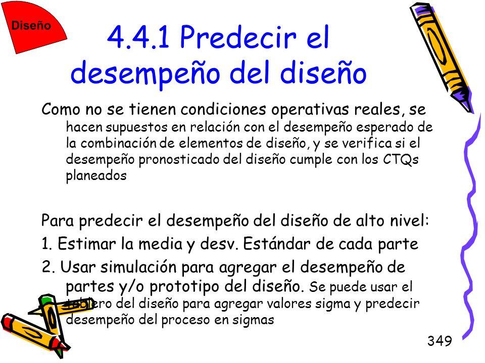 349 4.4.1 Predecir el desempeño del diseño Como no se tienen condiciones operativas reales, se hacen supuestos en relación con el desempeño esperado d