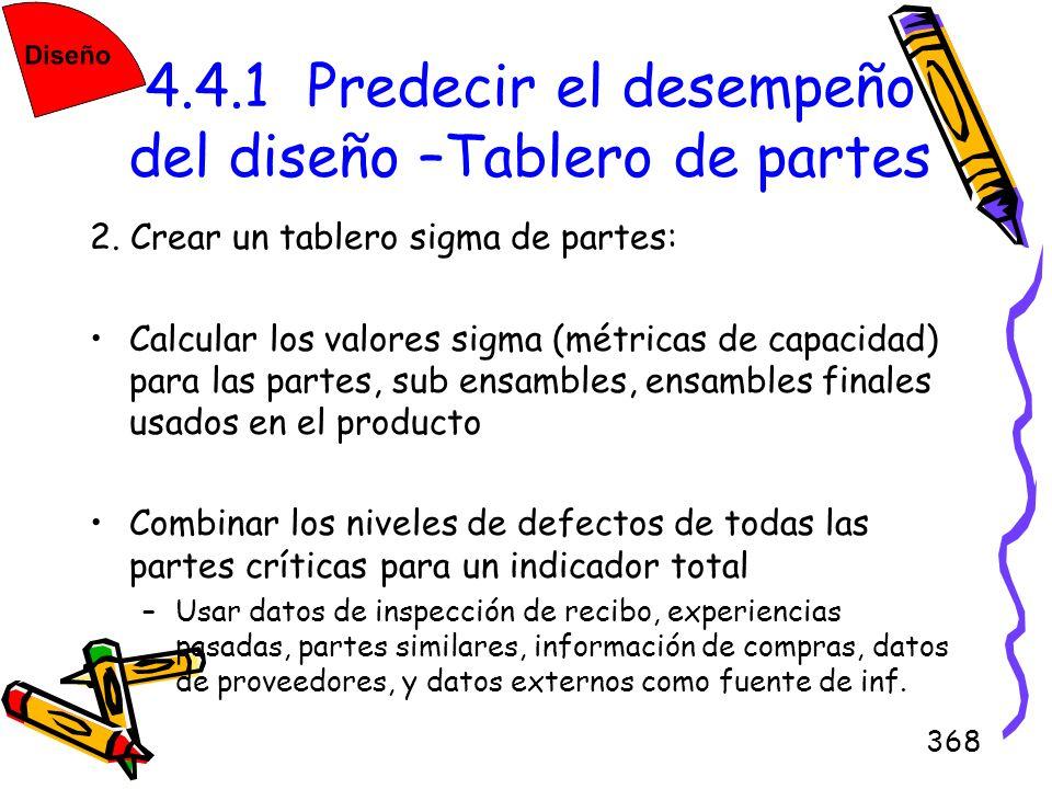 368 4.4.1 Predecir el desempeño del diseño –Tablero de partes 2. Crear un tablero sigma de partes: Calcular los valores sigma (métricas de capacidad)