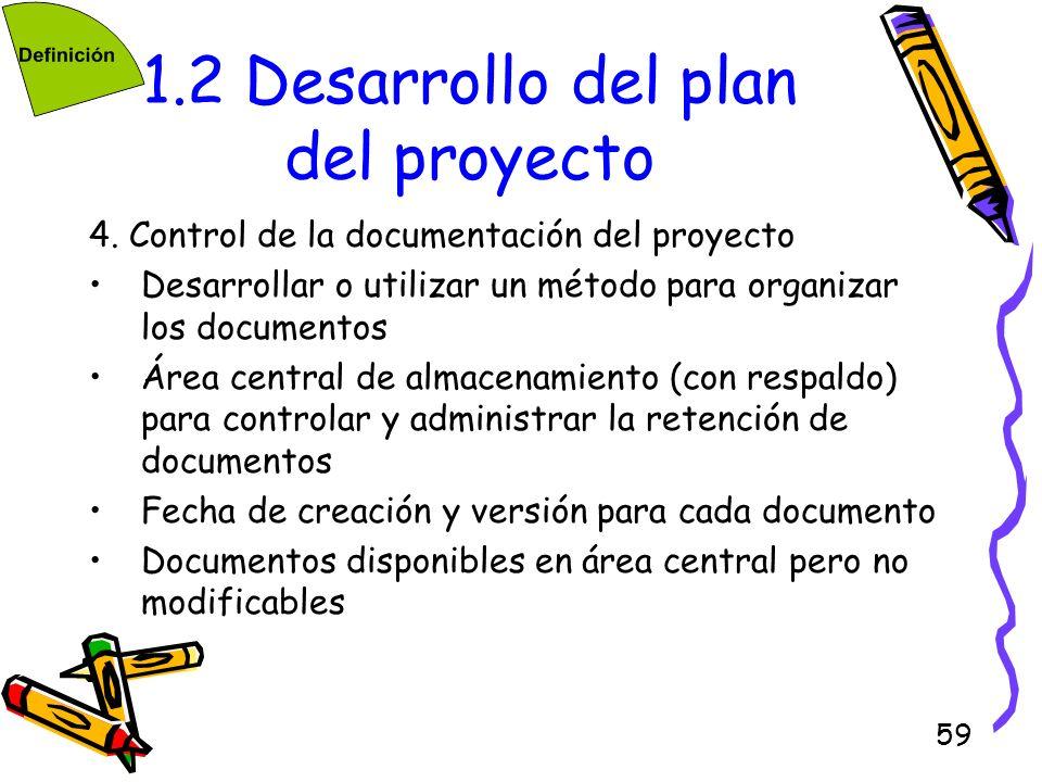 59 1.2 Desarrollo del plan del proyecto 4. Control de la documentación del proyecto Desarrollar o utilizar un método para organizar los documentos Áre