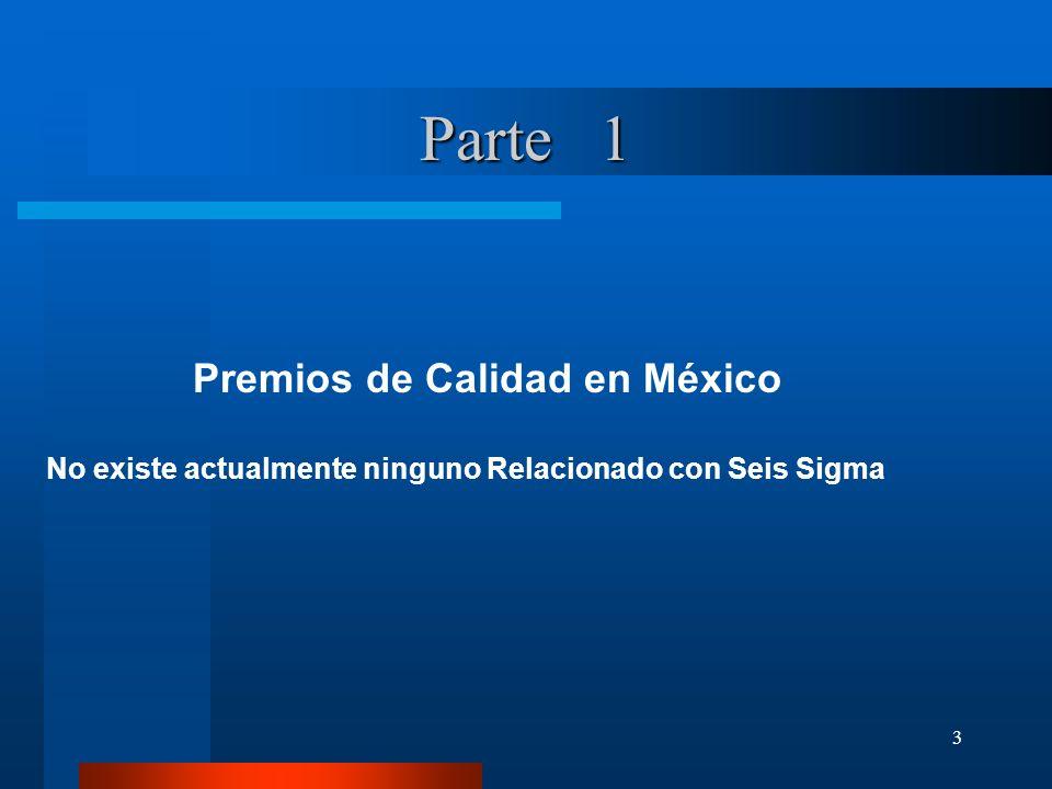 3 Premios de Calidad en México No existe actualmente ninguno Relacionado con Seis Sigma Parte 1