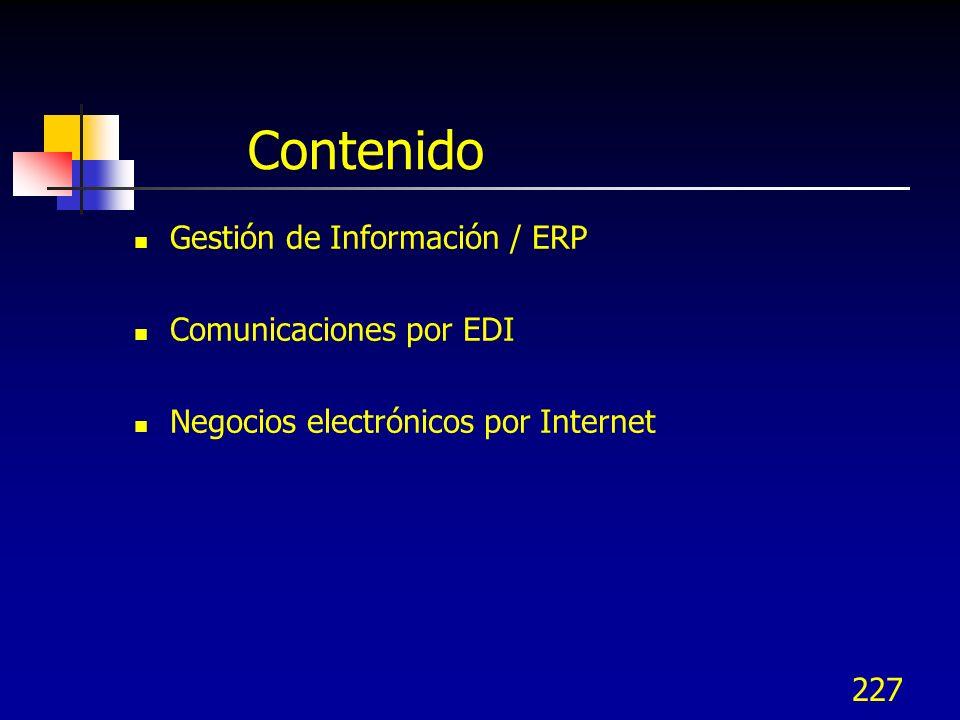 227 Contenido Gestión de Información / ERP Comunicaciones por EDI Negocios electrónicos por Internet
