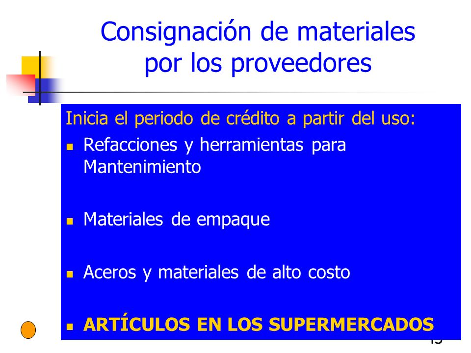 43 Consignación de materiales por los proveedores Inicia el periodo de crédito a partir del uso: Refacciones y herramientas para Mantenimiento Materia