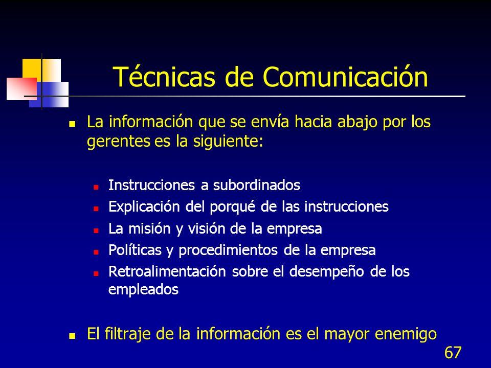 67 Técnicas de Comunicación La información que se envía hacia abajo por los gerentes es la siguiente: Instrucciones a subordinados Explicación del por