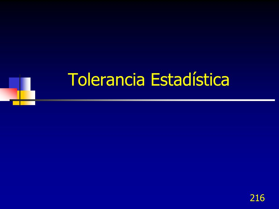 216 Tolerancia Estadística