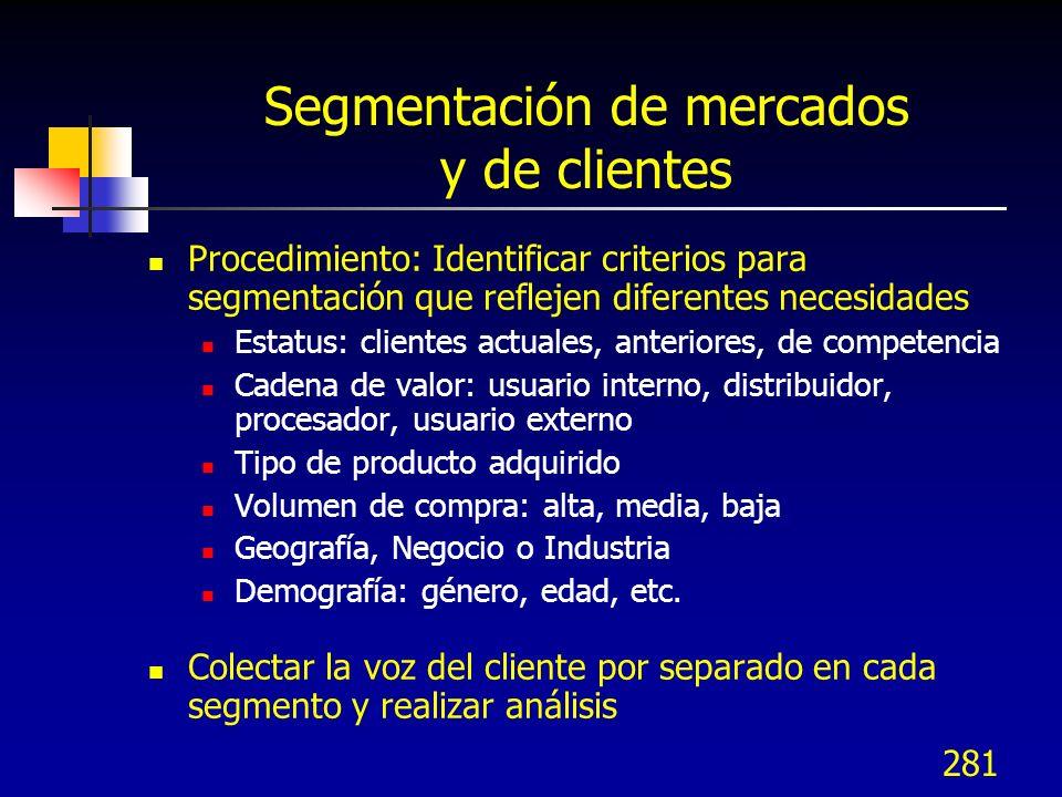 281 Segmentación de mercados y de clientes Procedimiento: Identificar criterios para segmentación que reflejen diferentes necesidades Estatus: cliente