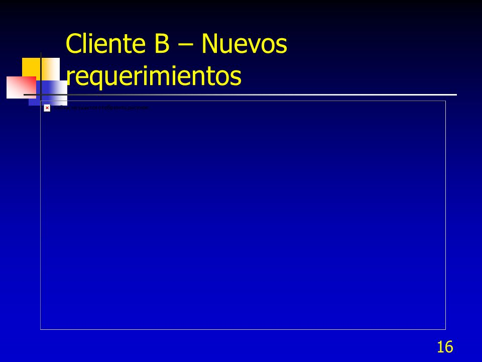 16 Cliente B – Nuevos requerimientos