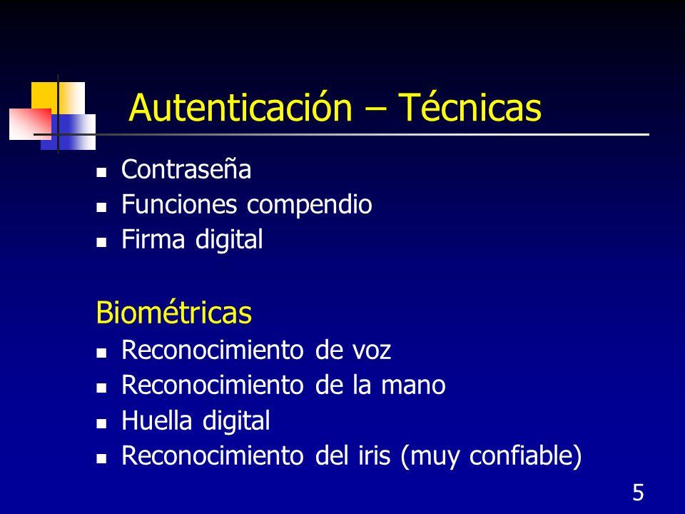 5 Autenticación – Técnicas Contraseña Funciones compendio Firma digital Biométricas Reconocimiento de voz Reconocimiento de la mano Huella digital Rec