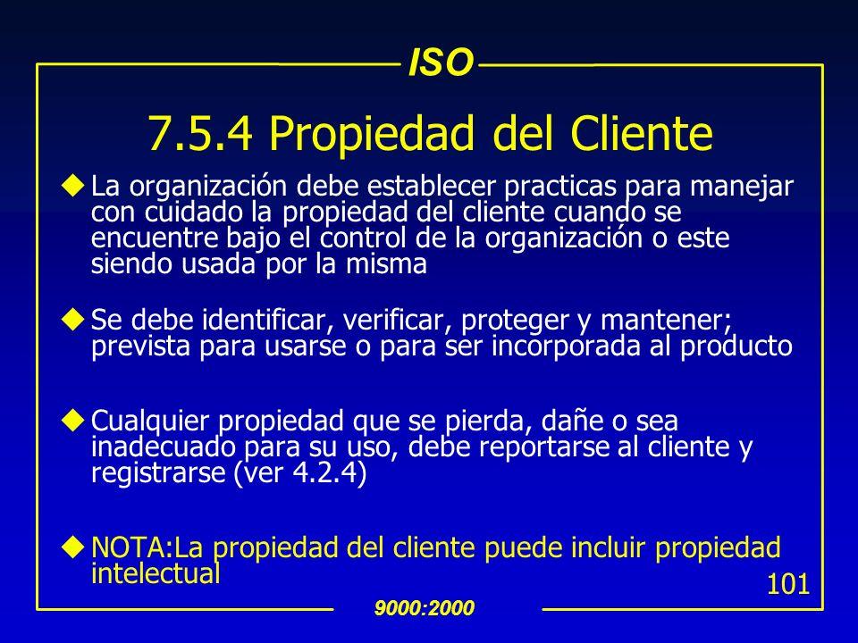 ISO 9000:2000 100 7.5.3 Identificación y Trazabilidad uCuando sea apropiado, la organización debe identificar el producto a través de medios adecuados